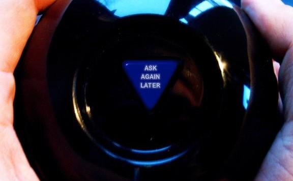 Magic Eight Ball | Ask Again Later